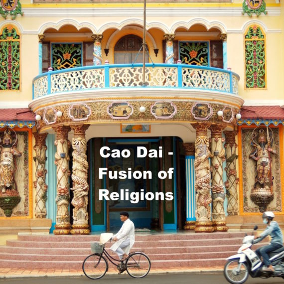 Cao Đài Temple – Fusion of Religions under One Roof
